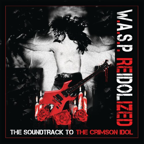 ReIdolized (The Soundtrack To The Crimson Idol) - W.A.S.P.