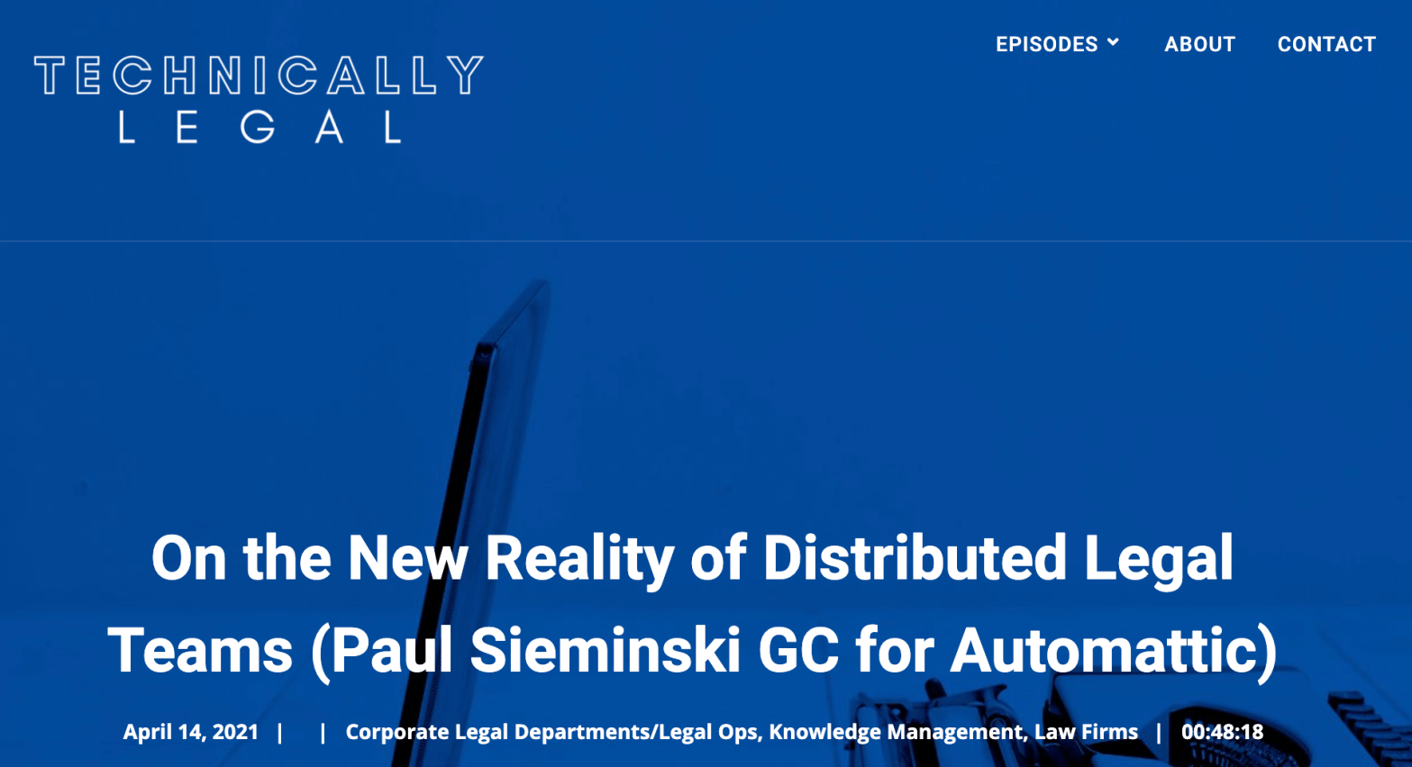 Getting Legal Work Done in a Distributed Environment: Paul Sieminski with Chad Main on Technically Legal