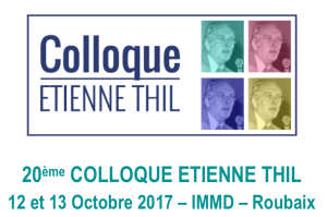 20ème Colloque International Etienne Thil - octobre 2017 – Roubaix