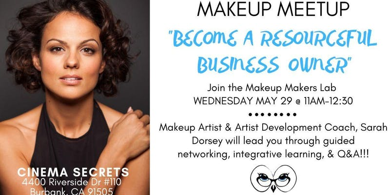 MAKEUP MEETUP, Become A Resourceful Business Owner! | LA Makeup Makers Lab