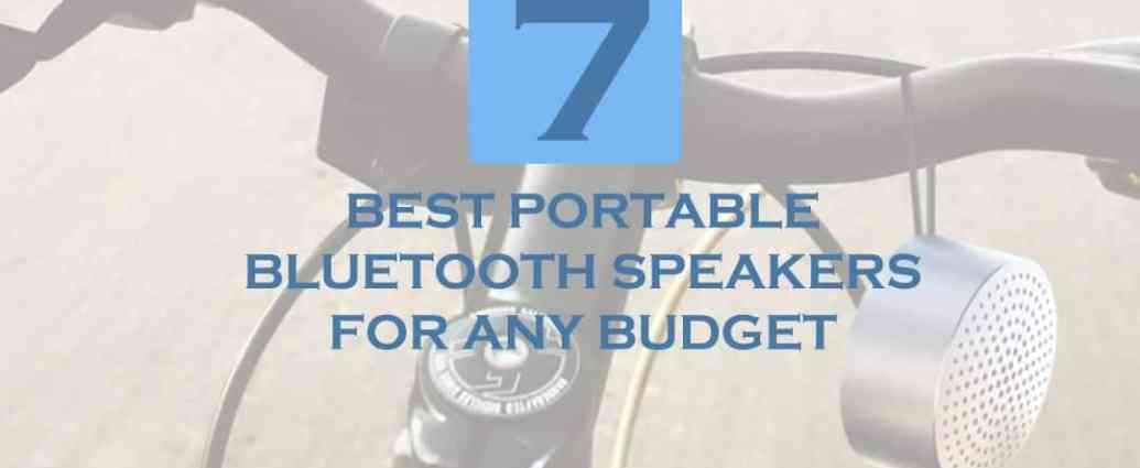 Best Portable Bluetooth Speakers for any budget in 2018