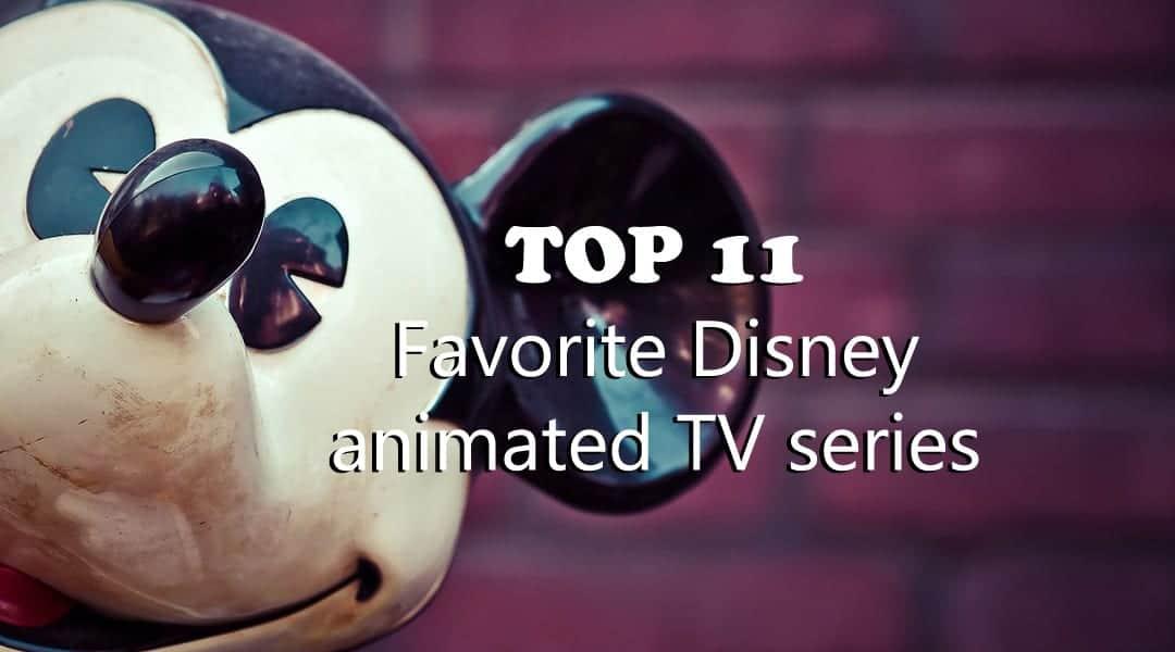TOP 11 Favorite Disney animated TV series