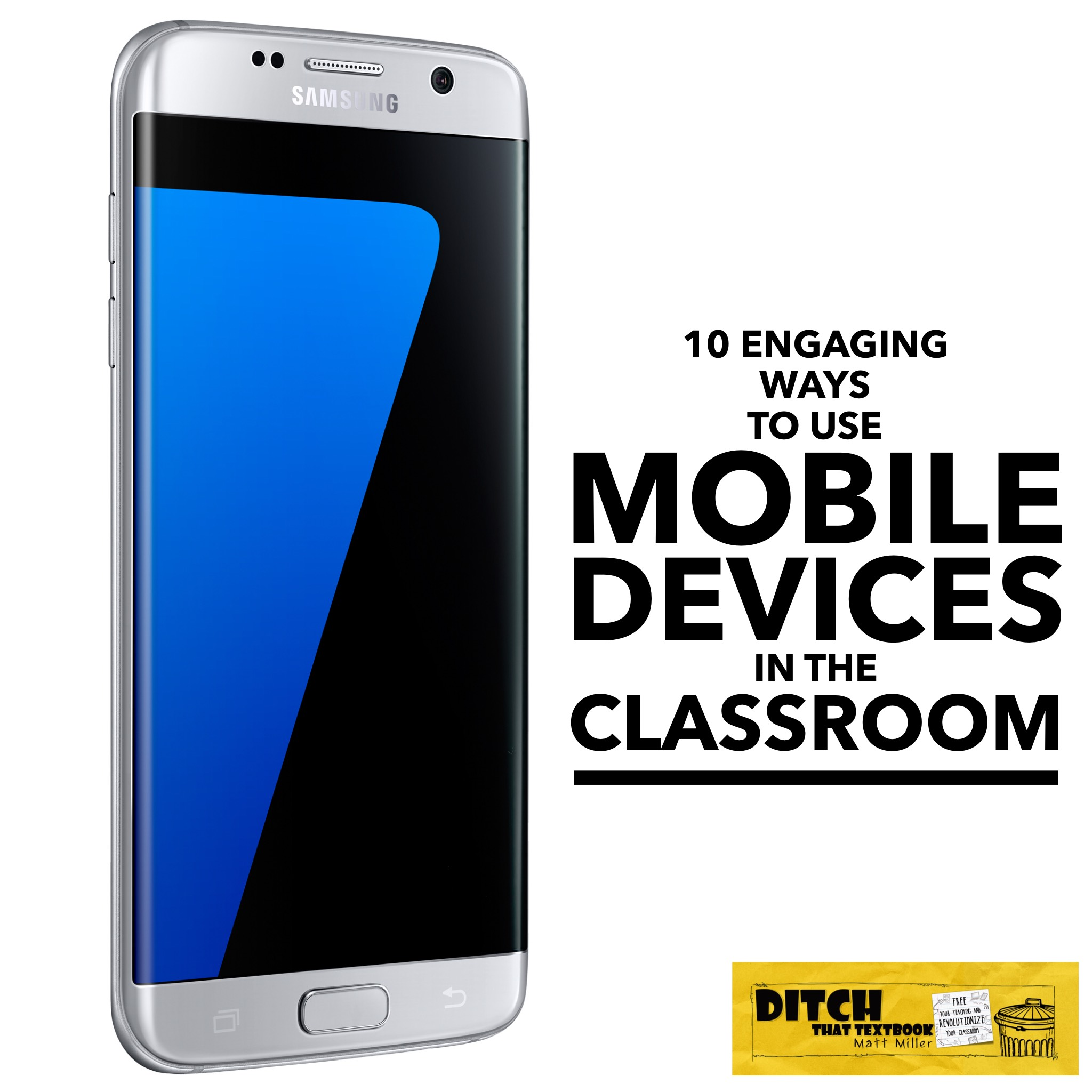 10 engaging ways to use mobile devices in the classroom | Ditch ...