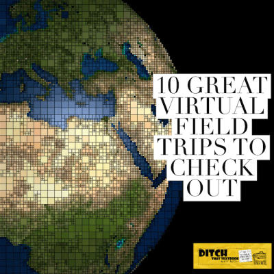 10 great virtual field trips to check out in 2017