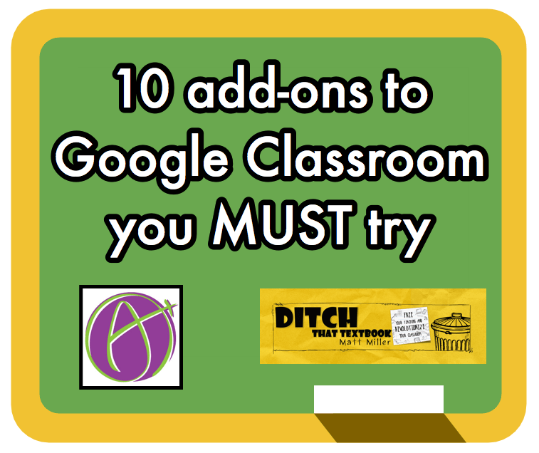 10 add-ons to Google Classroom you MUST try