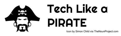 Tech Like a PIRATE button
