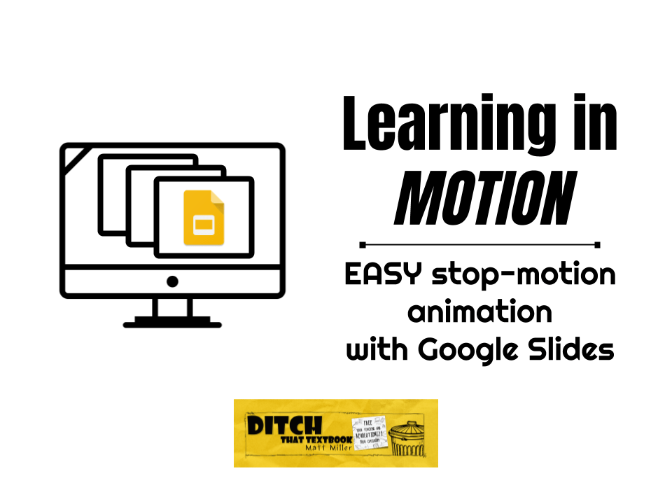 learning in motion easy stop motion animation with google slides