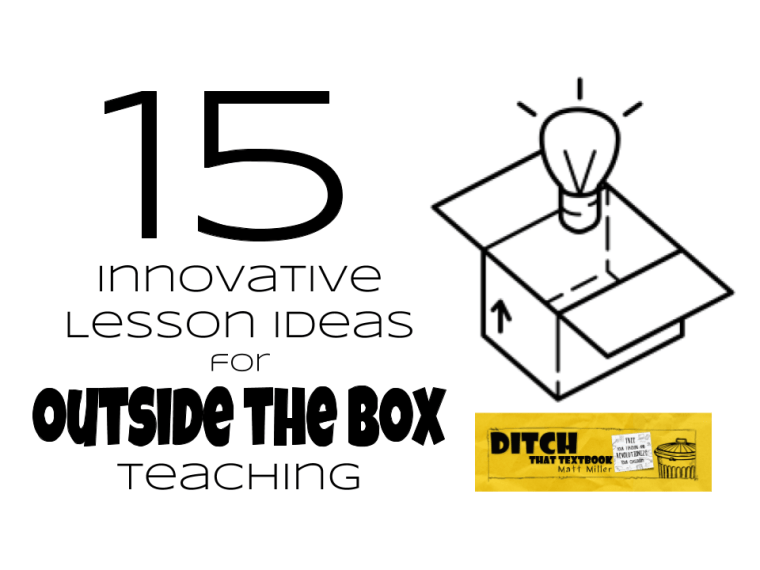 15 Innovative Lesson Ideas For Outside The Box Teaching Ditch That