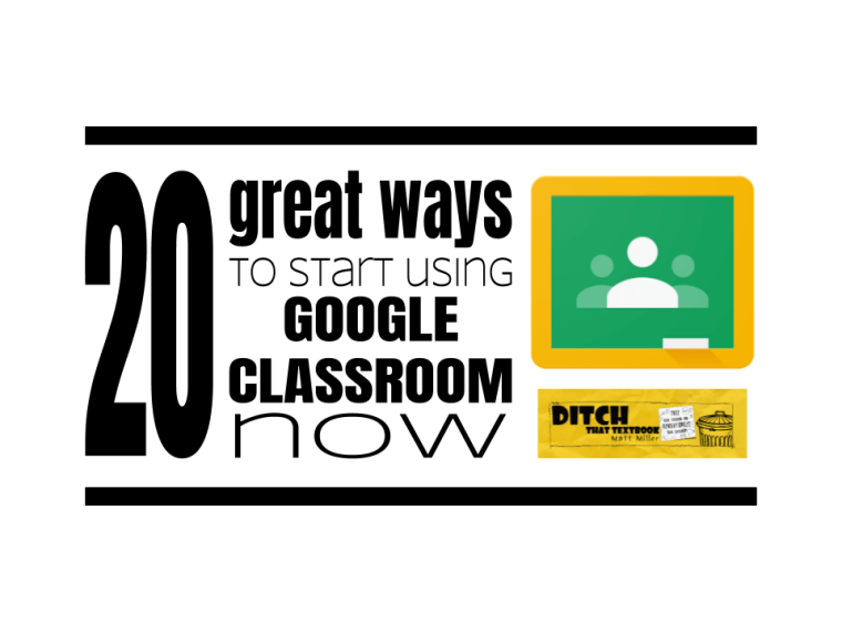 20 great ways to start using Google Classroom now | Ditch