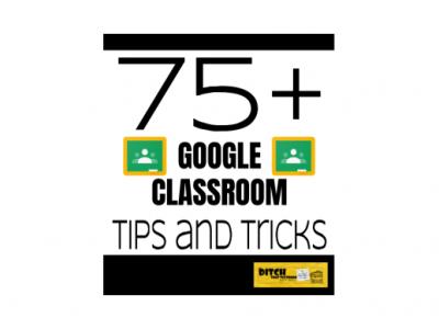 75+ Google Classroom tips and tricks
