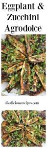 eggplant & zucchini agrodolce