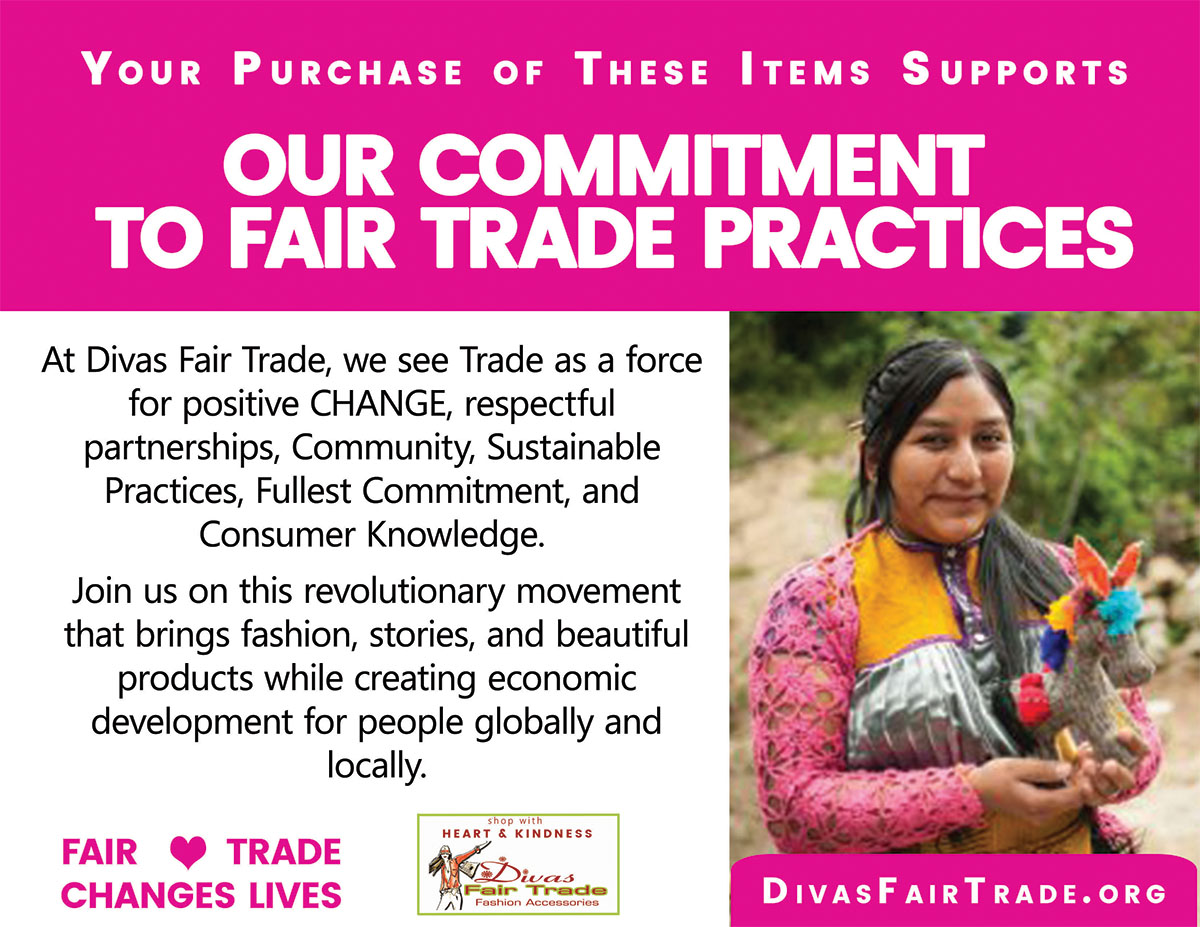 Divas Fair Trade Commitment. Shop online at: divasfairtrade.com/Shop