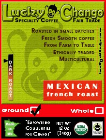 Fair Trade Organic Certified Mexican Dark Coffee Lucky Chango Specialty Dark Roast