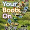 Get Your Boots On by Alex White - book cover