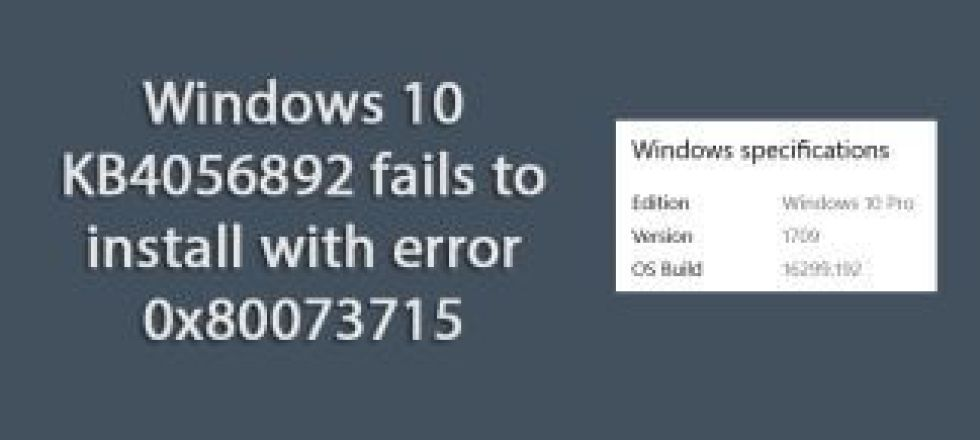 Windows 10 KB4056892 (16299.192) fails to install with error 0x80073715