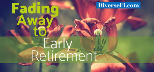 Fading Away to Early Retirement