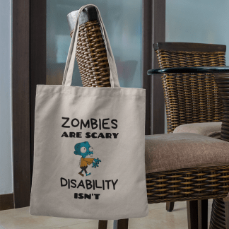 Zombies are scary Disability isn't tote mockup