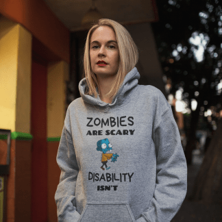 Zombies are scary disability isn't grey hoodie mockup