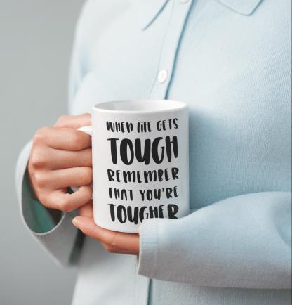 When Life Gets Tough Mug