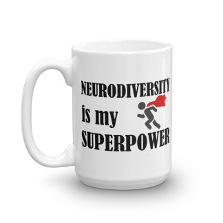 Neurodiversity is my superpower Mug