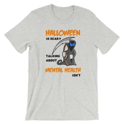 Halloween is scary. Mental Health isn't T-Shirt