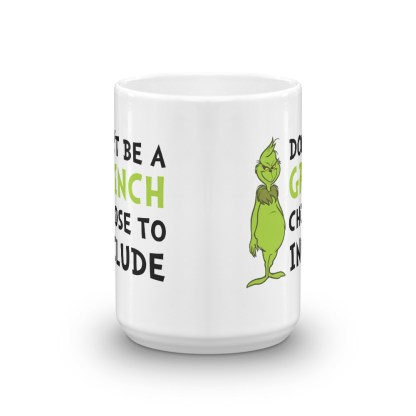 Don't be a GRINCH choose to include Mug