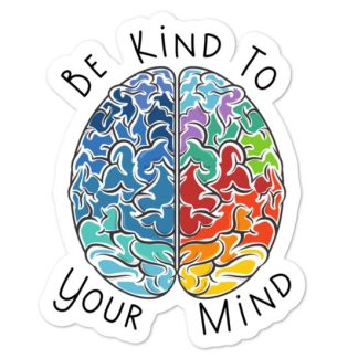 Be kind to your mind sticker mockup