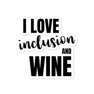 I love inclusion and wine sticker