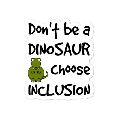 dont be a dinosaur sticker