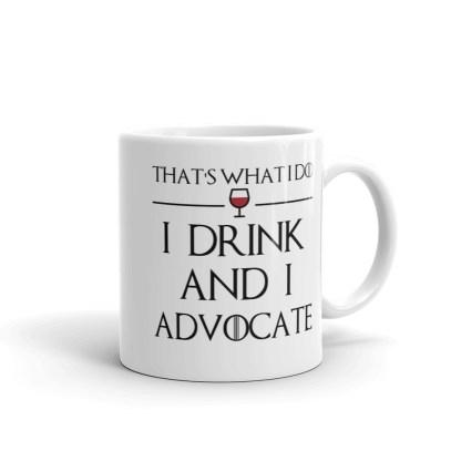 I drink and I advocate mug