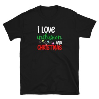 I love inclusion and Christmas shirt
