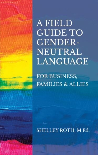 8.17.20 A Field Guide to Gender Neutral Language.JPG