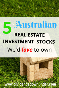5 real estate investment stocks we'd love to own - dividends down under blog