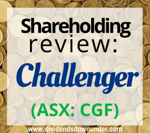 Shareholding review Challenger (ASX CGF) 2016 result - dividends down under blog