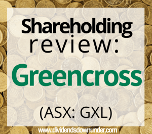 shareholding-review-greencross-asx-gxl-2016-results-dividends-down-under-blog