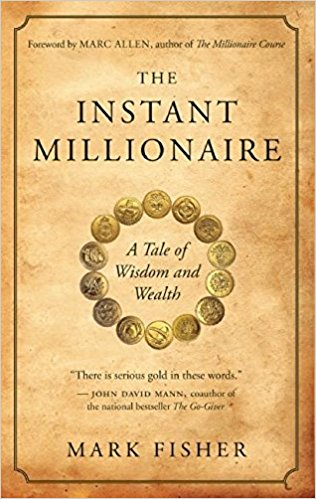 The Instant Millionaire; A Tale of Wisdom and Wealth Book