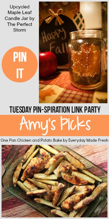 Amy's Picks | Upcycled Maple Leaf Candle Jar/One Pan Chicken and Potato Bake | Tuesday PIN-spiration Link Party www.thestitchinmommy.com