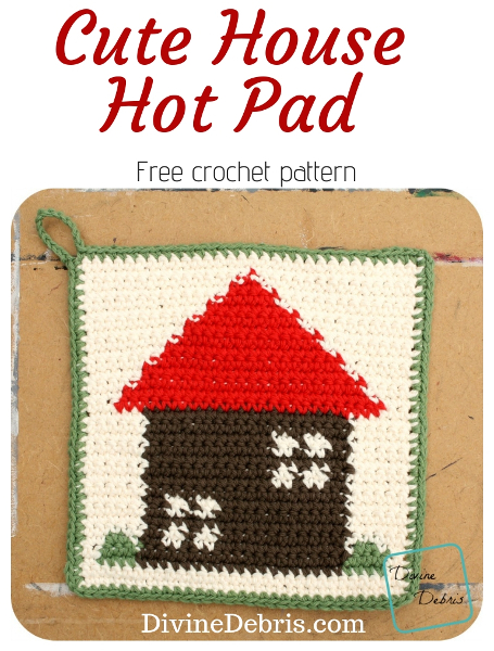 Cute House Hot Pad free crochet pattern by DivineDebris.com #crochet #freepattern #taspetry #hotpad #homedecor #potholder