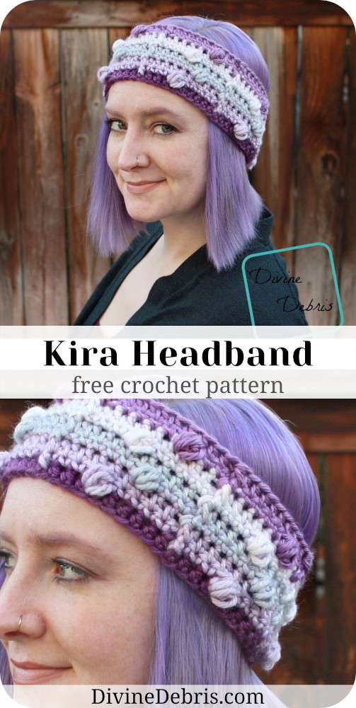 Learn to make the fun and bobble filled headband, the Kira Headband, from a free crochet pattern by DivineDebris.com