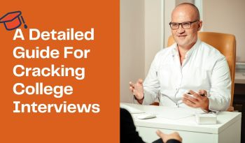 A Detailed Guide For Cracking College Interviews