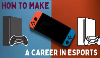 How to MAKE A CAREER IN ESPORTS
