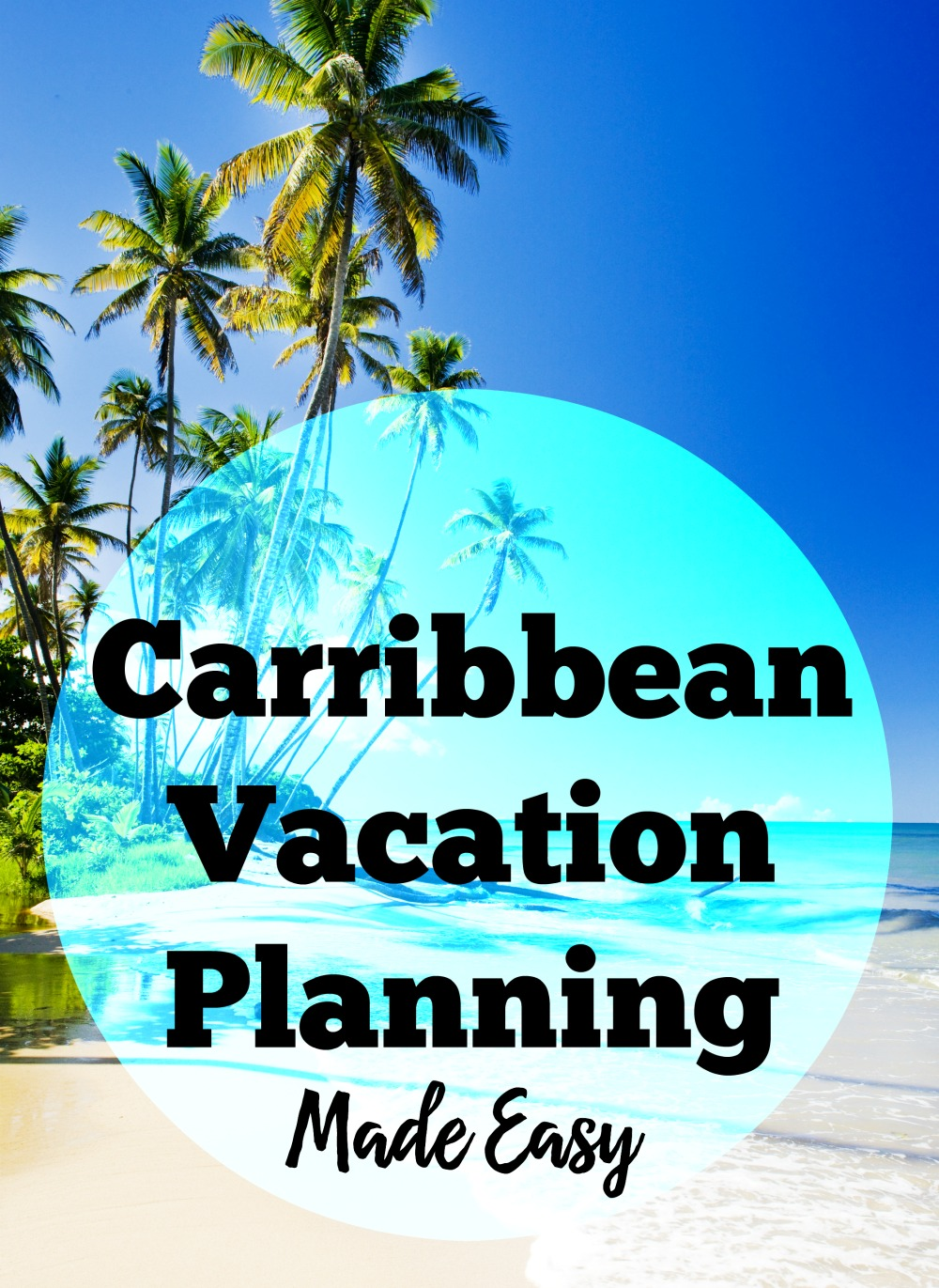 Caribbean Vacation Planning Made Easy