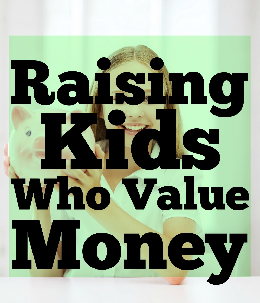 Raising Kids who Value Money
