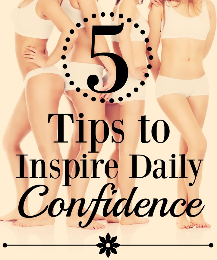 5 Tips to Inspire Daily Confidence