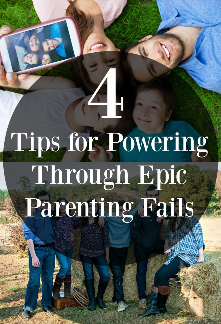 4 Tips for Powering Through Epic Parenting Fails
