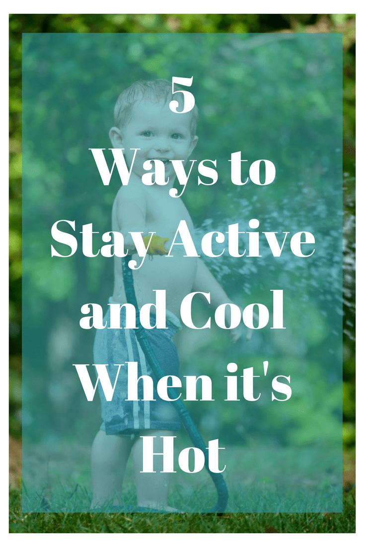 5 Ways to Stay Active and Cool When it's Hot #SickJustGotReal