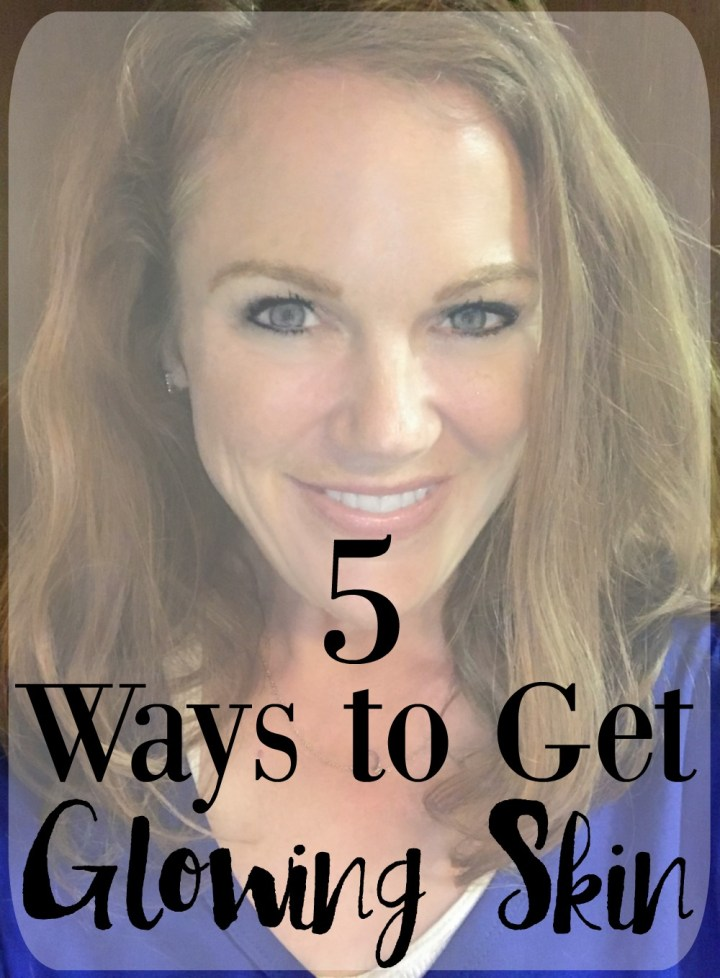5 Ways to Get Glowing Skin