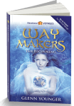 """""""Waymakers:The Beginning"""", spiritual novel by Glenn Younger, DivineLightVibrations.com; unconditional Love; Divine Mission"""