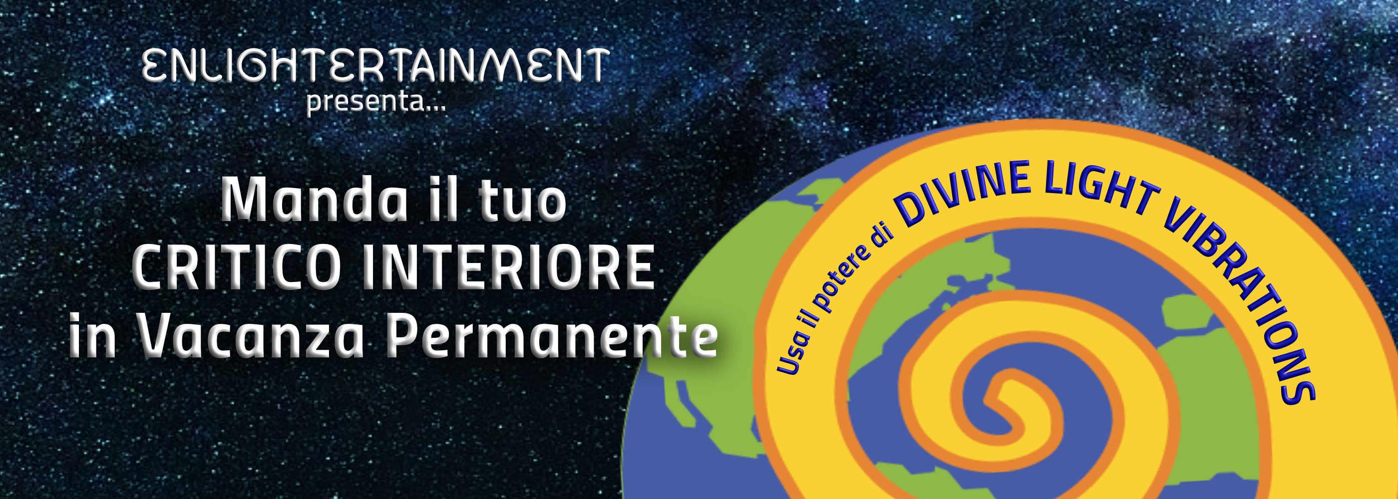 Banner Manda il tuo Critico Interiore ad una Vacanza permanente con Glenn Younger, Englightertainmnent su DivineLightVibrations.com