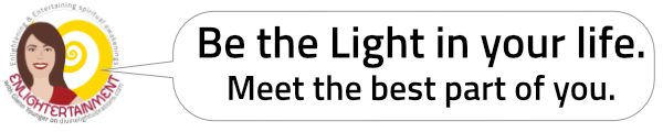 Be the Light in your life. Meet the best part of you. Side quote with Glenn Younger cartoon. Enlightertainment for Self-Explorers,Spiritual Alchemists,and New Thought Leaders